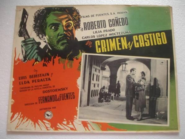 First Latin American film adaptation of Crime & Punishment. Crimen y Castigo is a 1951 Mexican film directed by Fernando de Fuentes and starring Roberto Cañedo, Lilia Prado and Carlos López Moctezuma. http://crimen-y-castigo.deserial.com/ver-pelicula/dHQwMDQyMzUx/