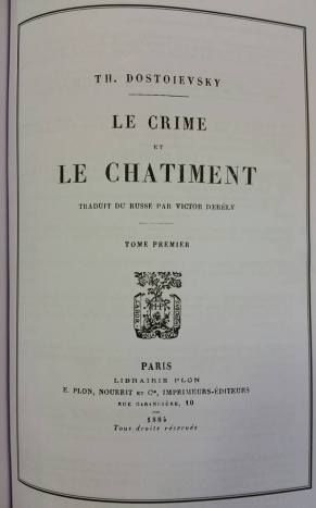 CRIME & PUNISHMENT first French edition (1884), from which the first English edition was translated (and also the first Spanish edition was translated). Please see http://www.jarndyce.co.uk/index.php